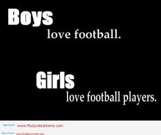 Football Girlfriend Quotes | funny quotes about men and football life ...