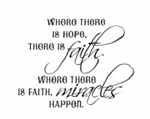 Wall Quote Vinyl Decal - Where There is Hope There is Faith Saying for ...