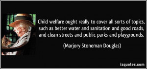 Child welfare ought really to cover all sorts of topics, such as ...