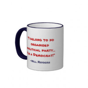Funny Will Rogers Democrat Quote Mug