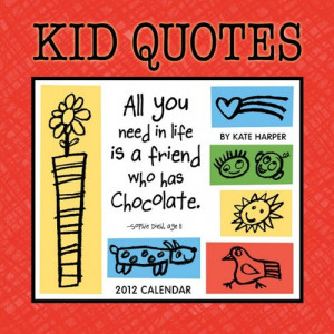 Kid Quotes 2012 Wall Calendar - Funny Kid Quotes to Keep Mom Smiling ...