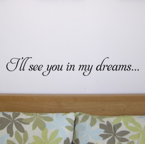 ll see you in my dreams... Wall quote sticker - WA276X