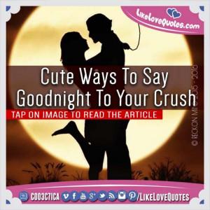 Cute Ways To Say Goodnight To Your Crush. Sleep Well, My Love!