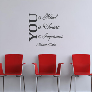 You is Kind Smart Important Aibileen Clark The Help Vinyl Decor Wall ...