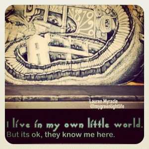 little world. But its ok, they know me here. Lauren Myracle #quotes ...