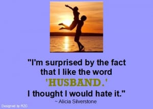 ... the word 'husband.' I thought I would hate it - Famous Husband Quotes