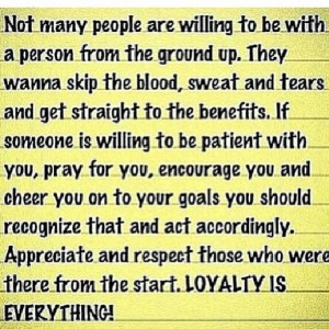 This is so true - loyalty