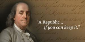 ben franklin quote, benjamin franklin quote, ben franklin a republic