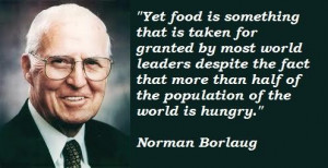 Norman borlaug famous quotes 3