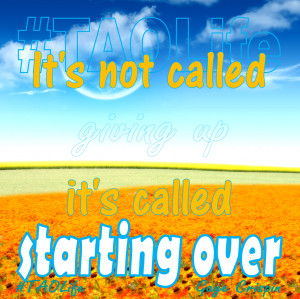 Its Not Over Quotes http://taolifestudio.com/2013/05/15/its-not-called ...