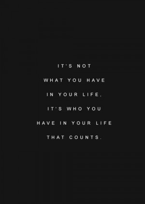 What's important in life...