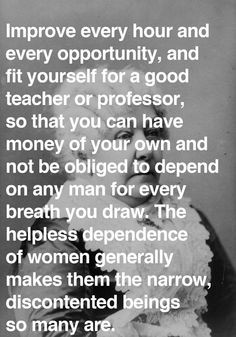 Womens rights pioneer Elizabeth Cady Stanton in a letter to her ...