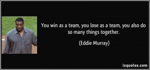 Win as a Team Lose as a Team Quote