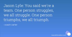 ... struggles, we all struggle. One person triumphs, we all triumph