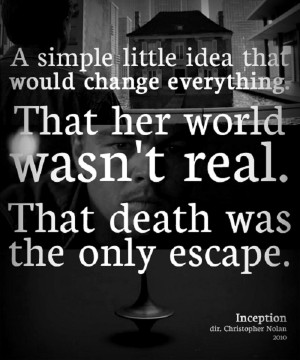 Quote from the 2010 action packed movie Inception starring Christopher ...