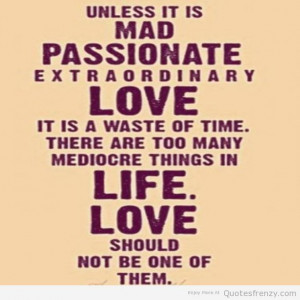 love life truth passion Quotes