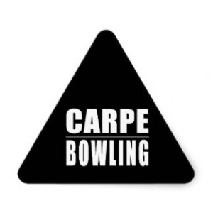 Funny Bowlers Quotes Jokes : Carpe Bowling Triangle Sticker