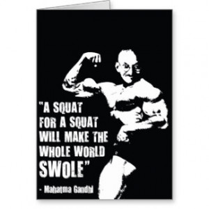 Funny Bodybuilding Lifting Gym Quote, Gandhi Squat Greeting Card