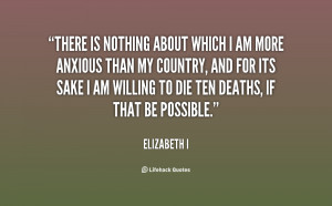 quote-Elizabeth-I-there-is-nothing-about-which-i-am-84197.png