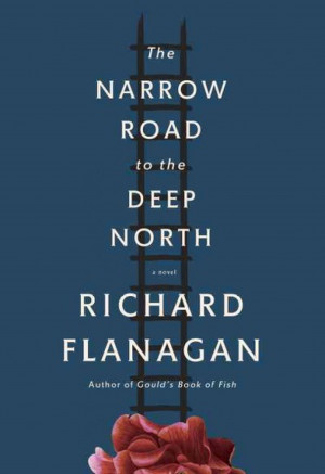 "Something Worth Reading"": Richard Flanagan, The Narrow Road to the ..."