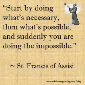 and suddenly you are doing the impossible by St Francis of Assisi