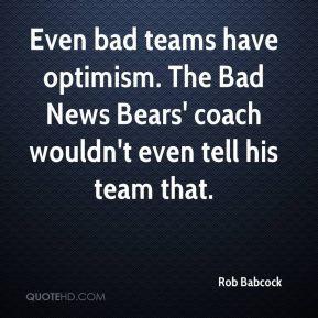 ... babcock-quote-even-bad-teams-have-optimism-the-bad-news-bears-coac.jpg