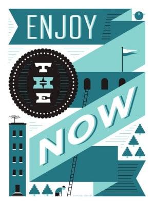 Enjoy the now! - Typographic Quotes