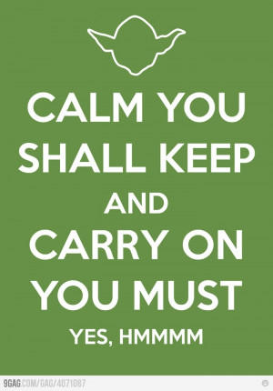 ... Quote, Keep Calm Posters, Yoda, Star Wars, Keepcalm, Stars Wars, Wise