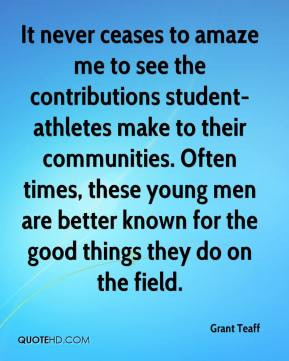 It never ceases to amaze me to see the contributions student-athletes ...