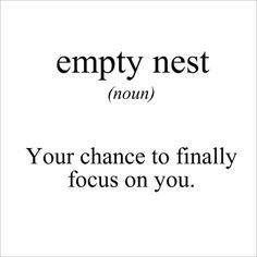 empty nest definition more happy thoughts empty nest quotes ...