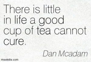quotes about love and tea tea cannot cure tea good cure life ...