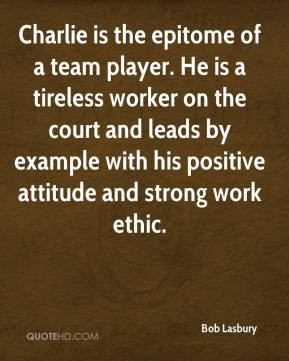 Charlie is the epitome of a team player. He is a tireless worker on ...