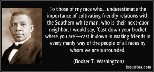 To those of my race who... underestimate the importance of cultivating ...