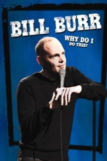 Bill Burr: Why Do I Do This? (2008) Poster