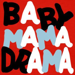 Baby-Mama-Drama-Drama-Women-Anger-management-Spoiled-Women-Hate ...