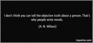 quote-i-don-t-think-you-can-tell-the-objective-truth-about-a-person ...