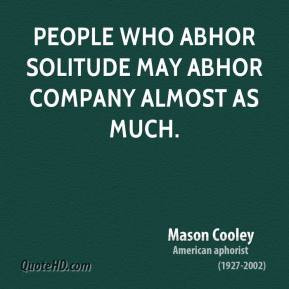... -writer-people-who-abhor-solitude-may-abhor-company-almost-as.jpg