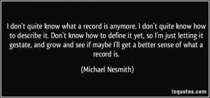 quote-i-don-t-quite-know-what-a-record-is-anymore-i-don-t-quite-know ...