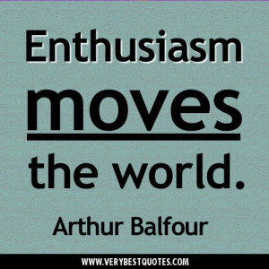 Enthusiasm moves the world – Motivational quote picture