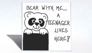 Teenager Magnet - Humorous Quote, raising teens, white bear