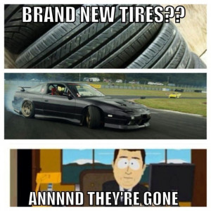 Brand New Tires?? Annnnd They're Gone