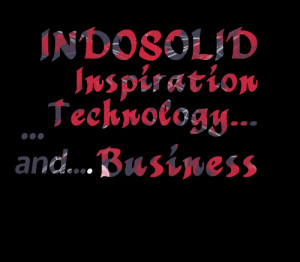 Quotes Picture: indosolid inspiration technology and business
