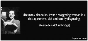 Like many alcoholics, I was a staggering woman in a chic apartment ...