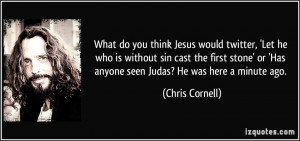 What do you think Jesus would twitter, 'Let he who is without sin cast ...