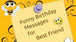 Verwandte Suchanfragen zu Birthday messages for best friend funny