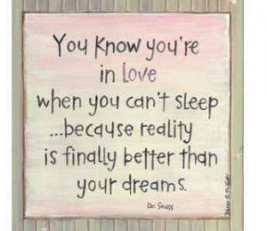 You Know You're In Love When You Can't Sleep Because Reality If ...