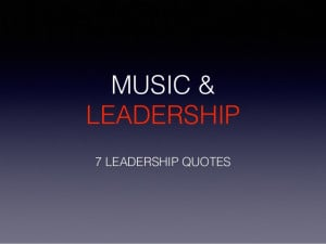 music and leadership quotes to inspire you