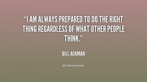 quote-Bill-Ackman-i-am-always-prepared-to-do-the-239219.png
