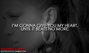 Jennifer lopez, quotes, sayings, my heart, love
