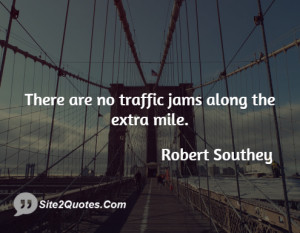 There are no traffic jams along the extra mile.